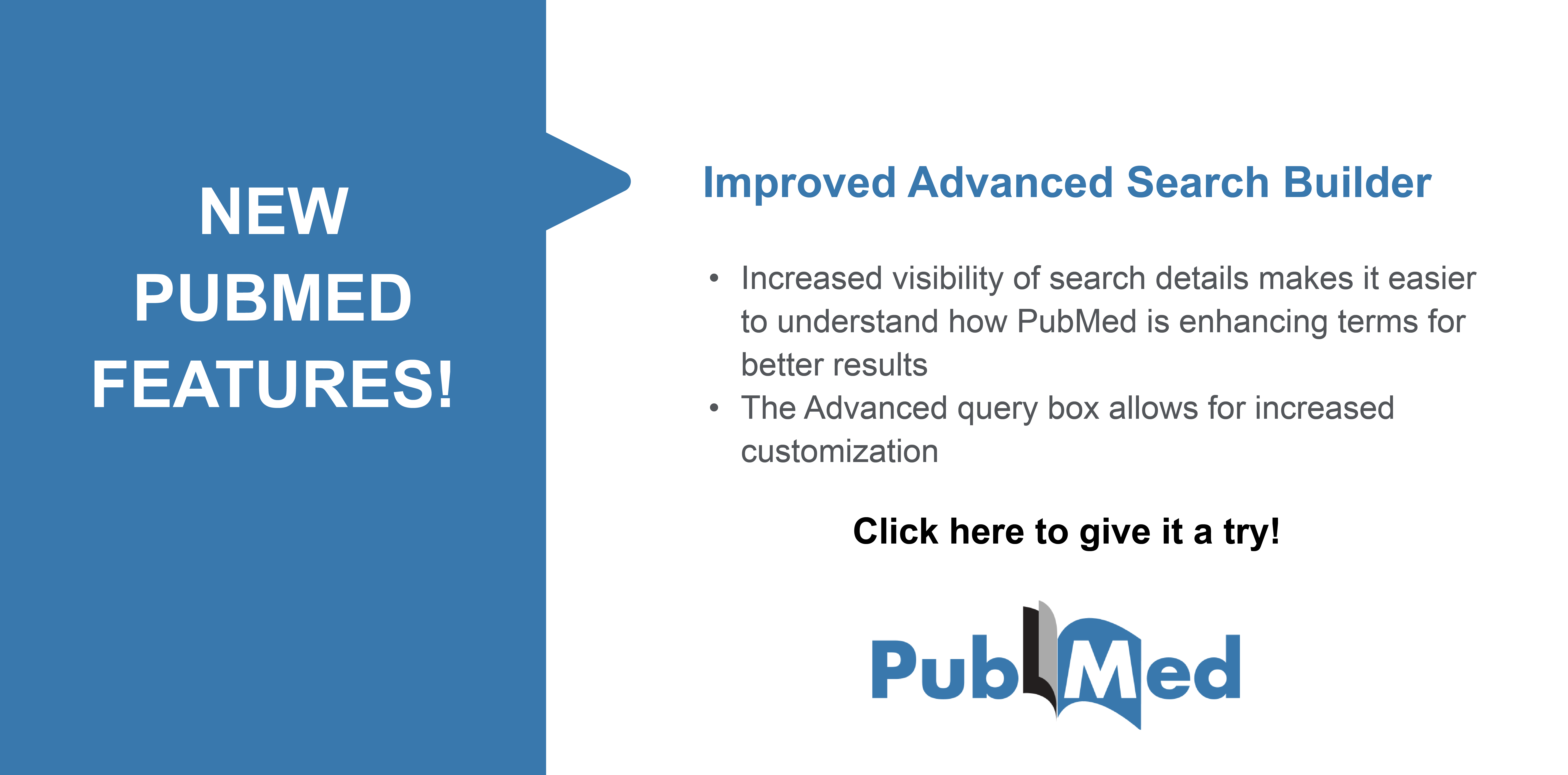 Click here to explore the new PubMed and its improved Advanced Search capabilities