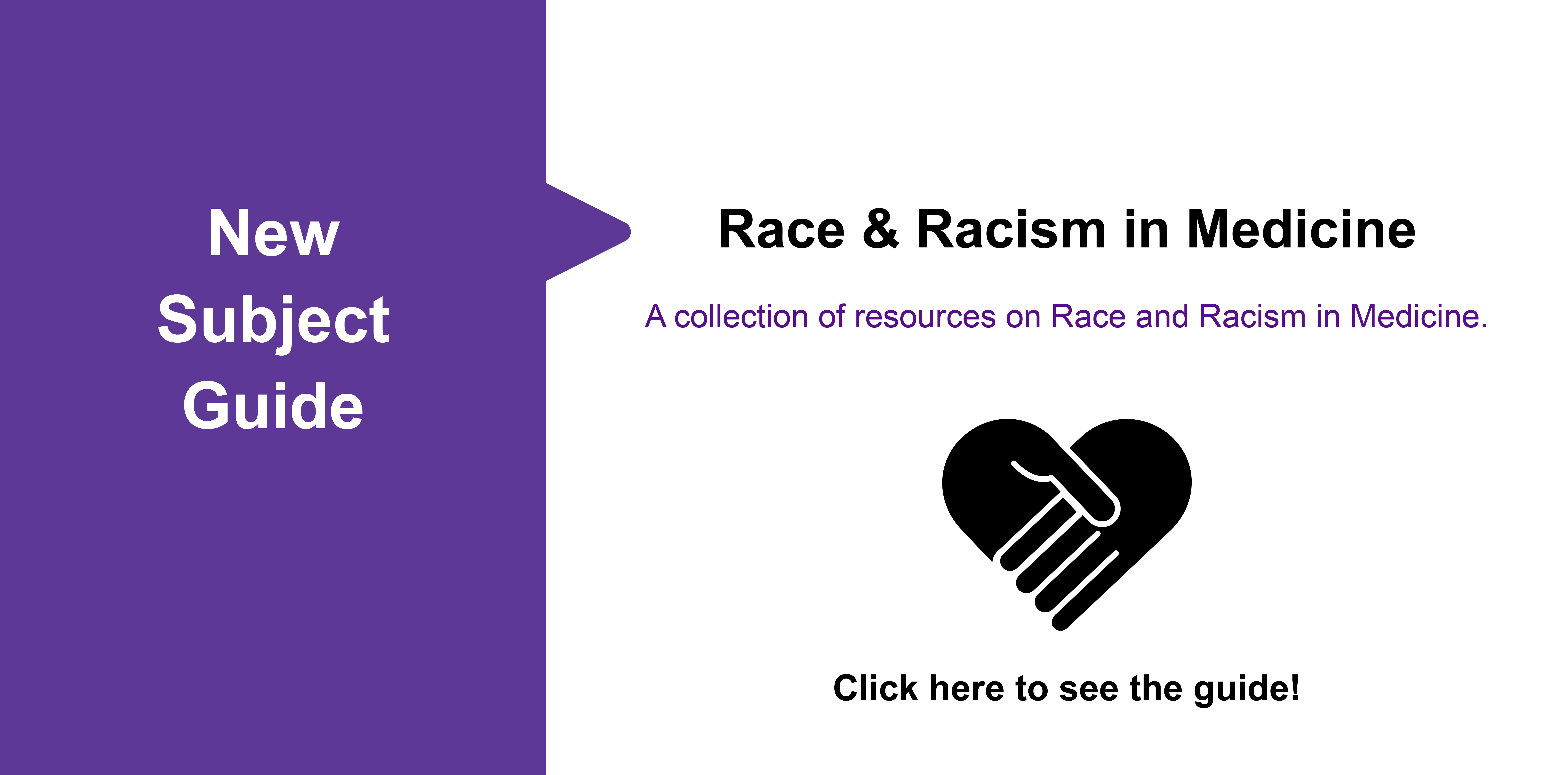 Click to see our Libguide about race and racism in medicine